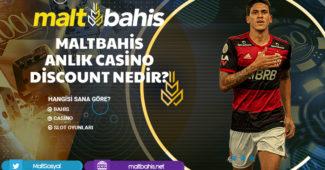 Maltbahis Anlık casino discount nedir