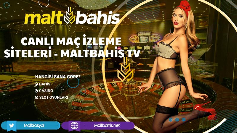 Canlı Maç İzleme Siteleri- Maltbahis TV