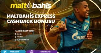 Maltbahis Express Cashback Bonusu