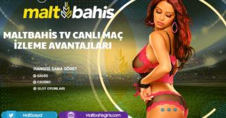 Maltbahis TV Canlı Maç İzleme Avantajları