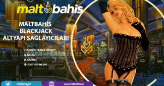 Maltbahis Blackjack altyapı sağlayıcıları